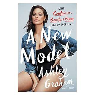 (EBOOK) A New Model: What Confidence, Beauty, and Power Really Look Like by Ashley Graham