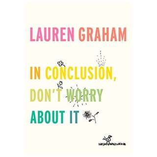 (EBOOK)  In Conclusion, Don't Worry About It by Lauren Graham