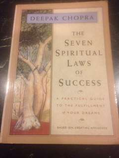 The Seven Spiritual Laws of Success by Deepak Chopra - A Practical Guide to the Fulfillment of Your Dreams
