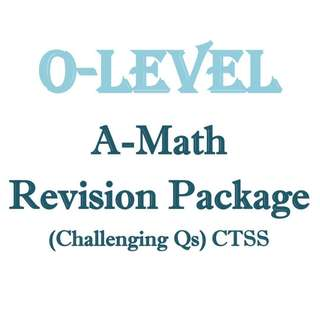 """2018 """"O"""" A-Maths Revision Package (Challenging Questions) / Sec 3 / Sec 4 / Secondary 3 / Secondary 4 / A-Math / A Math / Additional Maths /Mathematics / CTSS / Clementi Town / Exam Paper / Prelim Paper / 4047"""