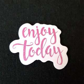 C11 Enjoy Today Calligraphy Sticker Stickers