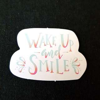 C11 Wake Up & Smile Calligraphy Sticker Stickers