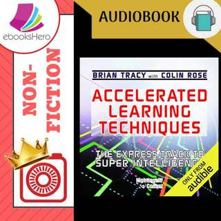 AudioBook - Accelerated Learning Techniques The Express Track to Super Intelligence By: Brian Tracy, Colin Rose