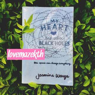 YOUNG ADULT ; My Heart and Other Black Holes–Jasmine Warga