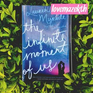 YOUNG ADULT ; The Infinite Moment of Us–Lauren Myracle