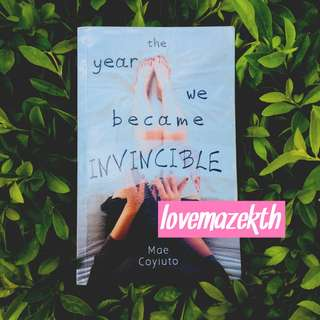 YOUNG ADULT ; The Year We Became Invincible–Mae Coyiuto