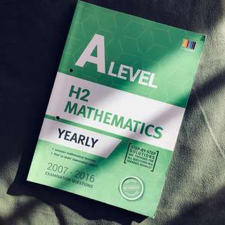 A-level H2 Mathematics Ten Year Series (2007-2016)