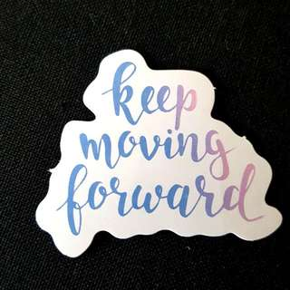 C11 Keep Moving Forward Calligraphy Sticker Stickers