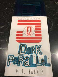 The Joshua Files - Dark Parallels by M.G. Harris