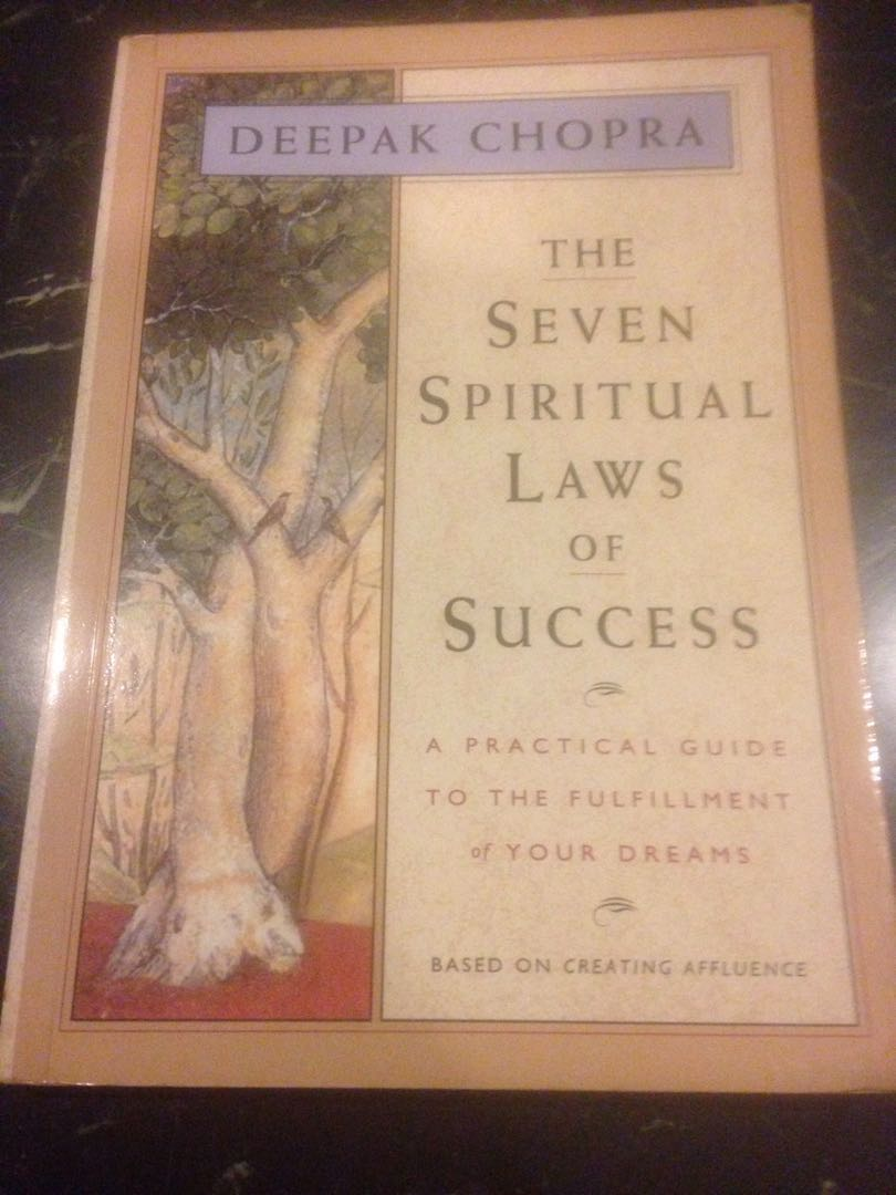 the seven spiritual laws of success a practical guide to the fulfillment of your dreams