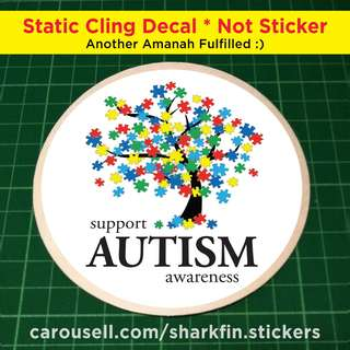 Static Cling Decals AUTISM AWARENESS, Save Gaza, etc. Diameter of decal is 11cm. Just $5 each with Free Postage.