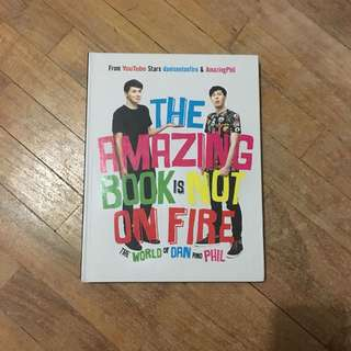 The Amazing Book Is Not On Fire by Dan & Phil