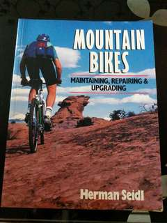 Mountain bikes - maintaining, repairing and upgrading