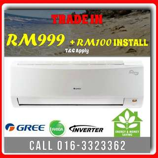 IS TIME TO CHANGE INVERTER AIRCOND SAVE ENERGY AND $$ GREE 1.0HP RM999 KL & SELANGOR, GRAB IT NOW !!!!