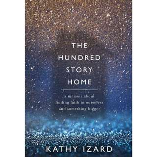 (Ebook) The Hundred Story Home: A Memoir of Finding Faith in Ourselves and Something Bigger