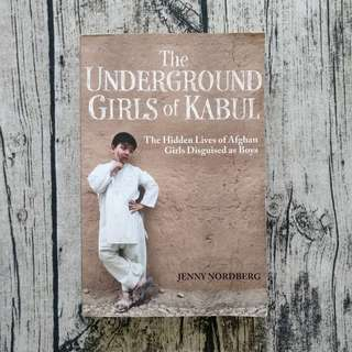 USED BOOK The Underground Girls of Kabul: The Hidden Lives of Afghan Girls Disguised as Boys