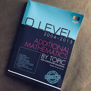 O-level Additional Math Topical Practice (2004-2013)