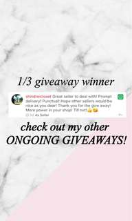 1/3 giveaway winner! ; still have 2 more ongoing giveaways! :)