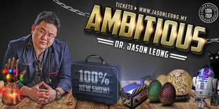 2X DR Jason Leong [Ambitious in KL] 30-Jun (Sat) 9PM first tier tickets FOR SALE!