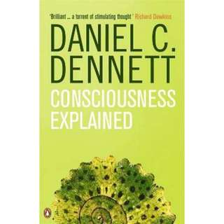 eBook - Consciousness Explained by Daniel C. Dennett