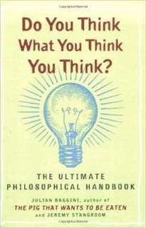 eBook - Do You Think What You Think You Thinl by Julian Baggini