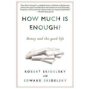 eBook - How Much Is Enough by Robert Skidelsky