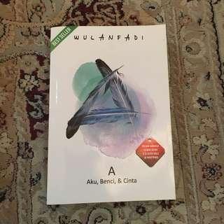 A: Aku, Benci, & Cinta oleh Wulanfadi