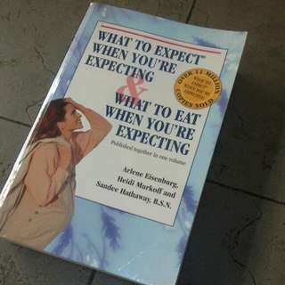 2 In 1: What To Expect When You're Expecting  & What To Eat When You're Expecting (3rd Edition)