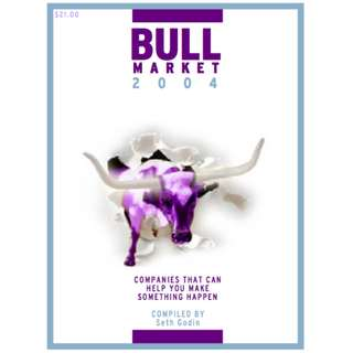 Bull Market: Companies That Can Help You Make Something Happen (By Seth Godin) (465 Page Mega eBook)
