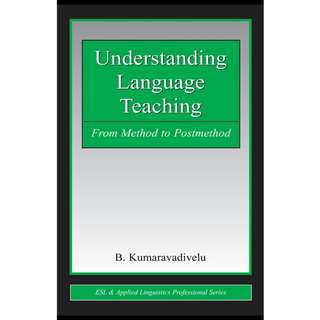 Understanding Language Teaching: From Method to Postmethod (277 Page Mega eBook)