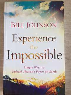 Experience The Impossible - Bill Johnson