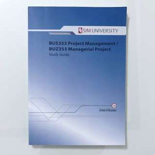 BUS353 Project Management / BUZ353 Managerial Project (Study Guide)