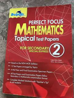 Sec 2 Prefect Focus Mathematics Topical Test Papers