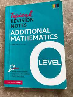 O level Topical Revision Notes. Additional Mathematics