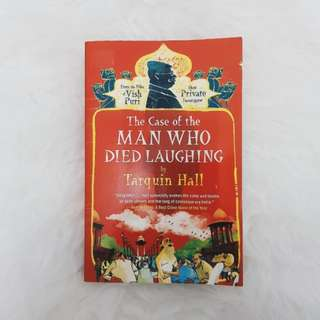 From The Files of Vish Puri: The Case of The Man Who Died Laughing by Tarquin Hall
