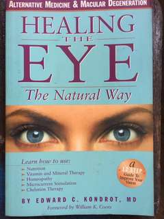 Healing the Eye the Natural Way Paperback – February 21, 2000 by Edward C. Kondrot MD (Author), William K. Coors (Author)