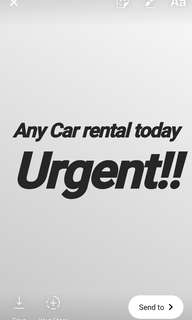 Need car to rent today!!!pls pm me asap