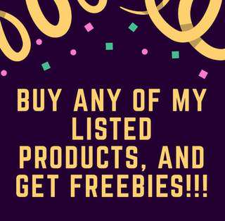 Get these freebies when you buy any of my listed products!!