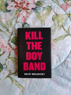 Kill The Boy Band (Hardbound)