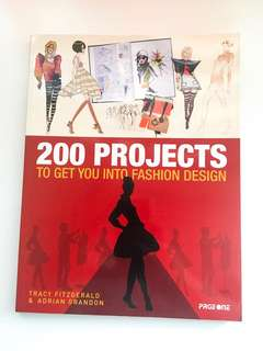 200 Projects To Get You Into Fashion Design by Tracy Fitzgerald and Adrian Grandon