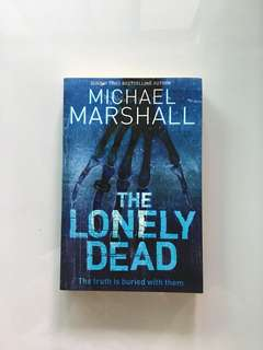 Michael Marshall - The Lonely Dead