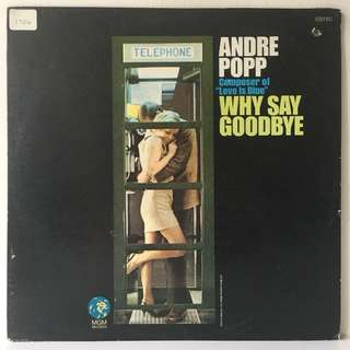 Andre Popp ‎– Why Say Goodbye (1968 USA Original - Vinyl is Excellent)