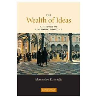 The Wealth of Ideas: A History of Economic Thought (575 Page Mega eBook)
