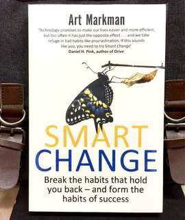 # Highly Recommended《Bran-New + The 5-Steps-Strategy To Kick-off Bad Habits By Forming New Good Habits》Art Markman - SMART CHANGE : Break The Habits That Hold You Back And Form The Habits of Success