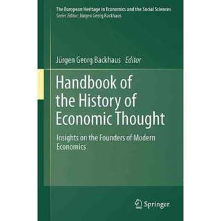 Handbook of the History of Economic Thought: Insights on the Founders of Modern Economics (The European Heritage in Economics and the Social Sciences) (361 Page Mega eBook)