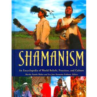 Shamanism: An Encyclopedia of World Beliefs, Practices, and Culture (1091 Page Mega eBook)