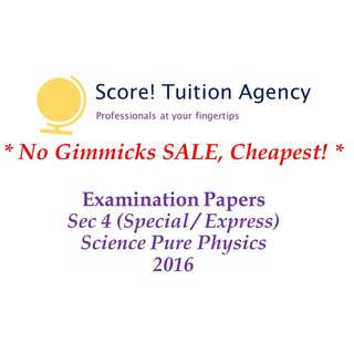 🚚 *SALE* 2016 Secondary 4 Pure Science (Physics) Examination Papers (Special, Express)