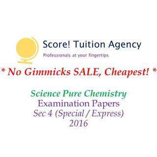 🚚 *SALE* 2016 Secondary 4 Pure Science (Chemistry) Examination Papers (Special, Express)
