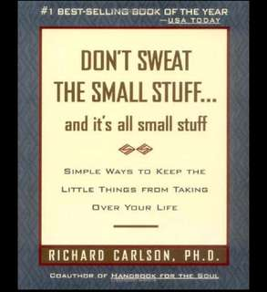 Don't Sweat the Small Stuff by Richard Carlson
