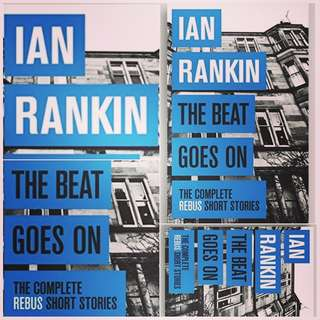 Beat Goes On: the Complete Rebus Stories (Ian Rankin)